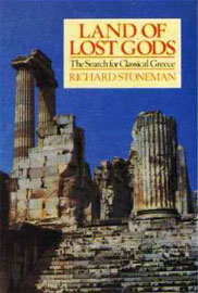 Το εξώφυλλο του βιβλίου: Richard Stoneman, Land of Lost Gods. The Search for Classical Greece, Hutchinson, Λονδίνο 1987.