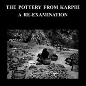 Leslie Preston Day, The Pottery from Karphi: A Re-Examination