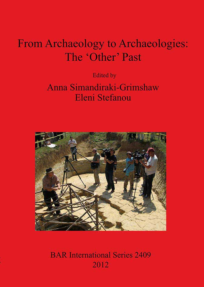 Anna Simandiraki-Grimshaw and Eleni Stefanou (eds.), From Archaeology to Archaeologies