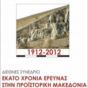 1912-2012: A Century of Research in Prehistoric Macedonia