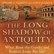 G.S. Aldrete and A. Aldrete, The Long Shadow of Antiquity