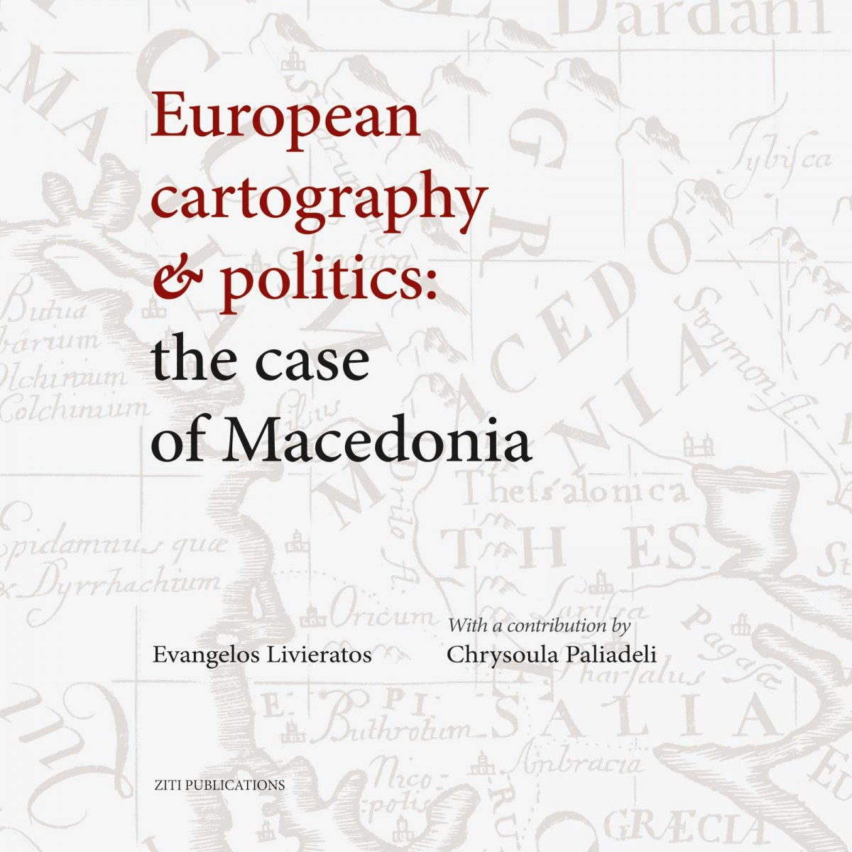 E. Livierátos / C. Paliadeli, European Cartography and Politics: The Case of Macedonia