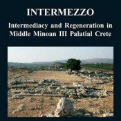Colin F. Macdonald, Carl Knappett (eds.), Intermediacy and Regeneration in Middle Minoan III Palatial Crete