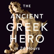 Gregory Nagy, The Ancient Greek Hero in 24 Hours