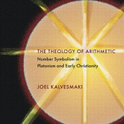 J. Kalvesmaki, The Theology of Arithmetic