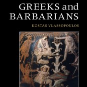 K. Vlassopoulos, Greeks and Barbarians