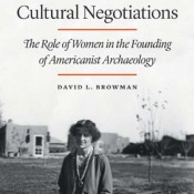 "D. Browman, ""The Role of Women in the Founding of Americanist Archaeology"""