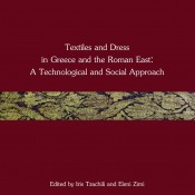 I. Tzachili, E. Zimi (eds.), Textiles and Dress in Greece and the Roman East