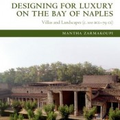 Designing for Luxury on the Bay of Naples. Villas and Landscapes (c. 100 BCE – 79 CE)