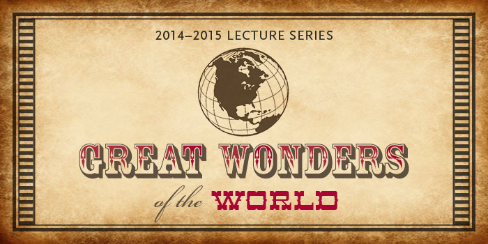The Great Wonders Lectures are held on first Wednesdays at 6:00 pm from October through June 2015.