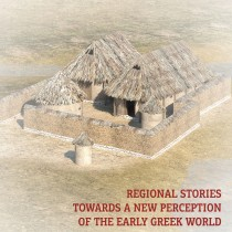 Regional stories towards a new perception of the early Greek world
