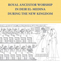 Royal Ancestor Worship in Deir el-Medina during the New Kingdom