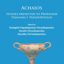 Achaios: Studies presented to Professor Thanasis I. Papadopoulos