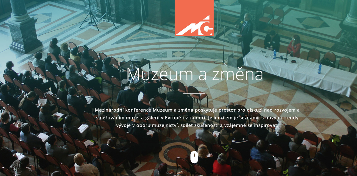 An international conference on the subject Muzeum a změna V / The Museum and The Change V, will be held on 22 to 24 November 2016.