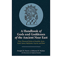 A Handbook of Gods and Goddesses of the Ancient Near East